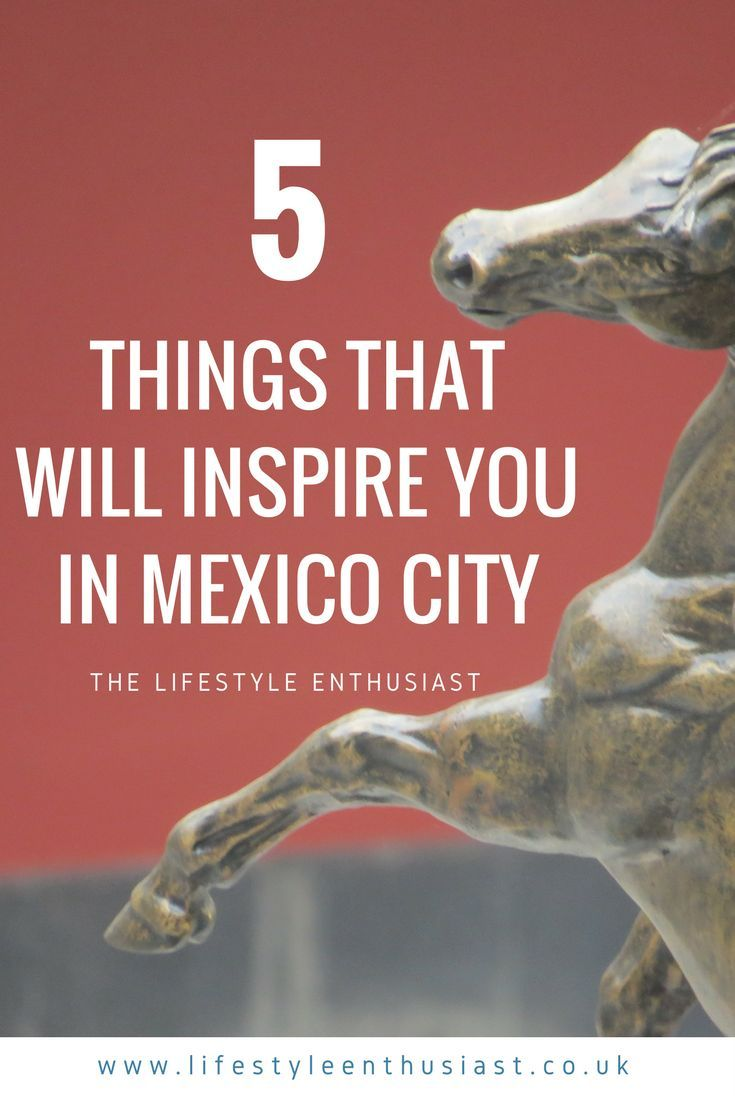 Things to do in Mexico City/ Inspiring Things Mexico City / Food Culture Art - what to do - where to stay - what to eat - why to visit Distrito Federal DF - The Lifestyle Enthusiast Travel Blog
