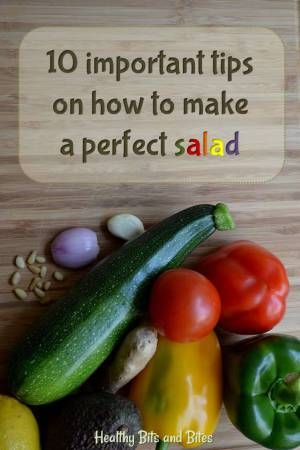 10 important tips on how to make a perfect salad! | Healthy Bits and Bites