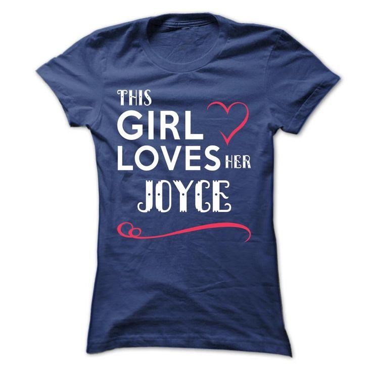 This girl loves her ® JOYCEThis girl loves her JOYCEJOYCE, name JOYCE, team JOYCE, JOYCE thing