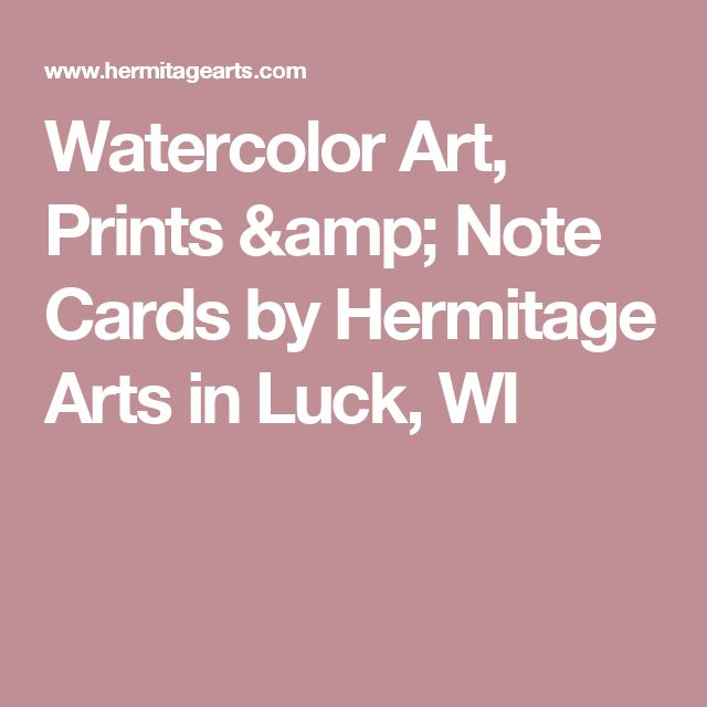 Watercolor Art, Prints & Note Cards by Hermitage Arts in Luck, WI