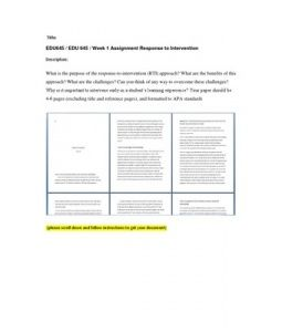 What is the purpose of the response-to-intervention (RTI) approach? What are the benefits of this approach? What are the challenges? Can you think of any way to overcome these challenges? Why is it important to intervene… (More)