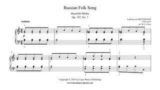 Beethoven : Russian Folk Song - Beautiful Minka, Op. 107, No. 7 www.sheetmusic2print.com/Beethoven/Russian-Folk-Song-107-7.aspx