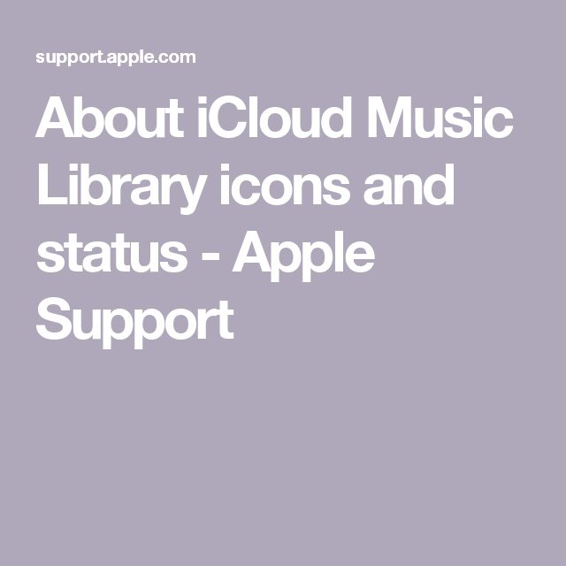 About iCloud Music Library icons and status - Apple Support