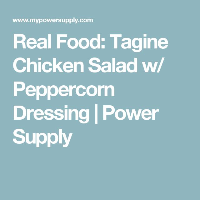Real Food: Tagine Chicken Salad w/ Peppercorn Dressing | Power Supply
