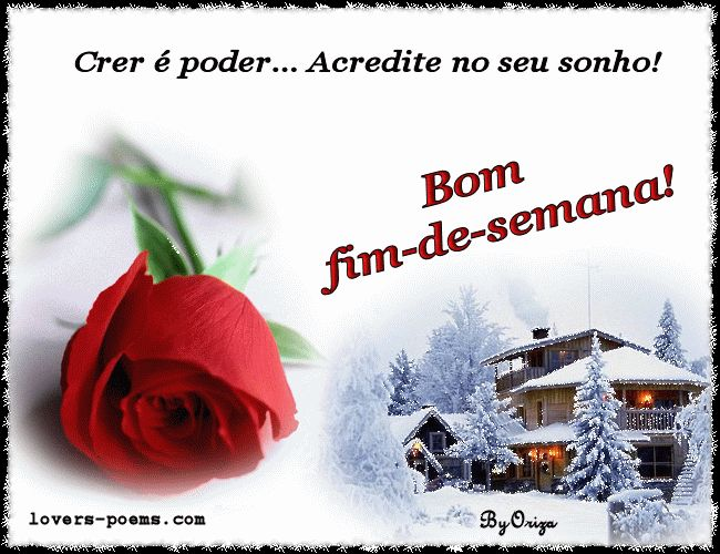 Poemas Românticos: Bom fim-de-semana!