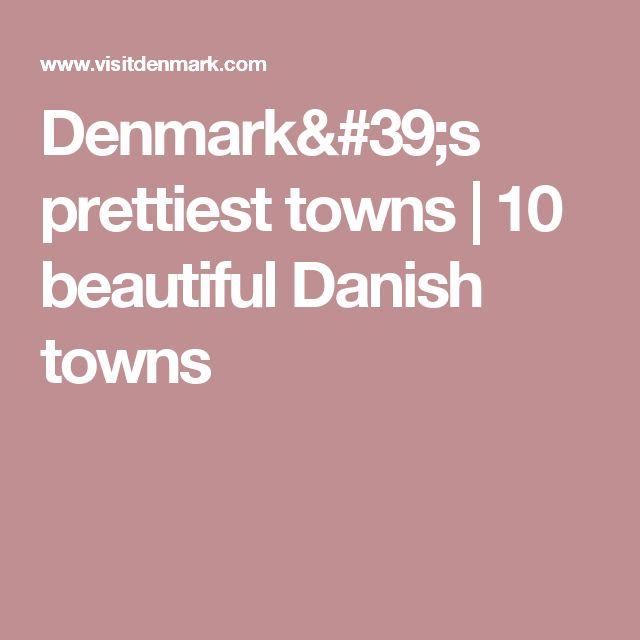 Denmark's prettiest towns | 10 beautiful Danish towns