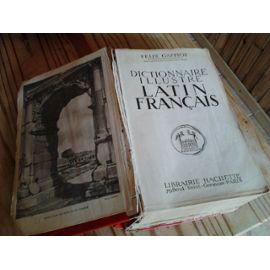 Dictionnaire Latin-Francais Illustre de félix gaffiot