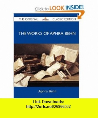 The Works of Aphra Behn - The Original Classic Edition (9781486153343) Aphra Behn , ISBN-10: 1486153348  , ISBN-13: 978-1486153343 ,  , tutorials , pdf , ebook , torrent , downloads , rapidshare , filesonic , hotfile , megaupload , fileserve