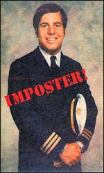 Frank William Abagnale, Jr. : A former confidence trickster, check forger, impostor, and escape artist. Notorious for passing $2.5 million worth of meticulously forged checks across 26 countries over the course of five years, beginning when he was 16 years old. Posed as an airline pilot, a doctor, a U.S. Bureau of Prisons agent, and a lawyer. He escaped from police custody twice (once from a taxiing airliner and once from a U.S. federal penitentiary), before he was 21 years old.