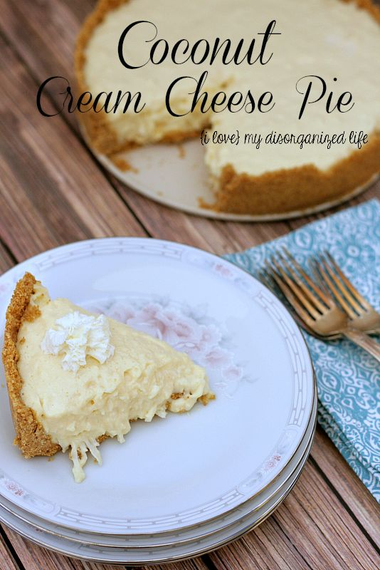 Coconut Cream Cheese Pie {i love} my disorganized life