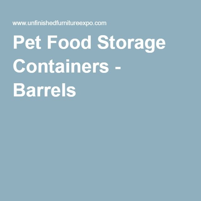 Pet Food Storage Containers - Barrels
