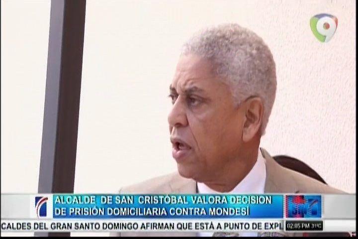 Alcalde De San Cristóbal Valora Decisión De Prisión Domiciliaria Contra Raul Mondesí