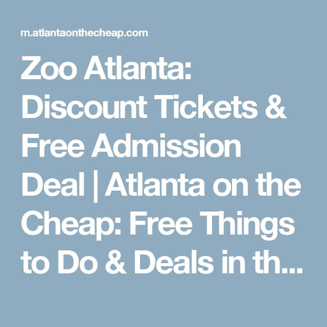 Zoo Atlanta: Discount Tickets & Free Admission Deal | Atlanta on the Cheap: Free Things to Do & Deals in the ATL