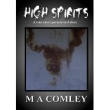 High Spirits A TRUE paranormal short story (Kindle Edition)By Mel Comley