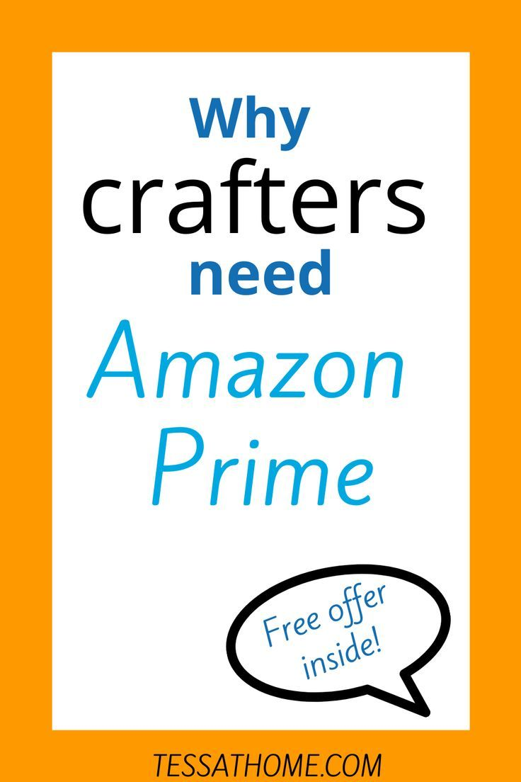 Why Crafters Need Amazon Prime In 2020 Amazon Crafters Amazon