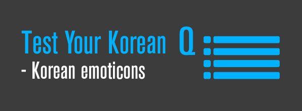Test your Korean - emoticons
