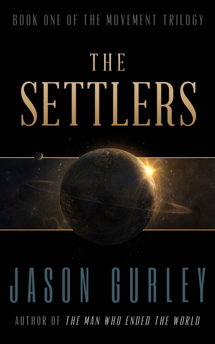 The settlers the movement trilogy ebook jason gurley amazon co