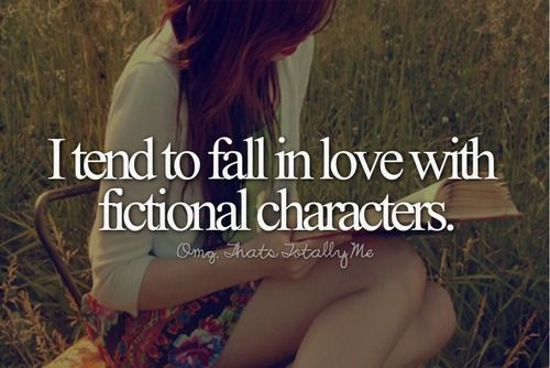 I Tend to Fall in Love With Fictional Characters