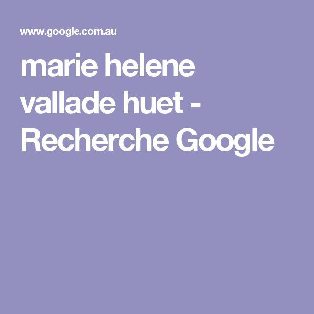 marie helene vallade huet - Recherche Google