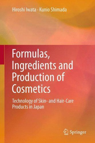 awesome Formulas, Ingredients and Production of Cosmetics: Technology of Skin- and Hair-Care Products in Japan