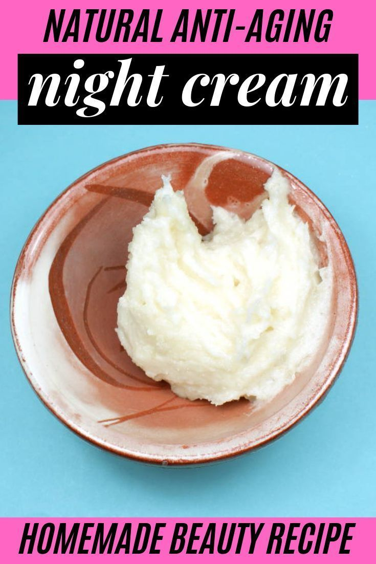 Anti Aging Night Cream Homemade anti aging night cream recipe for a more youthful appearance