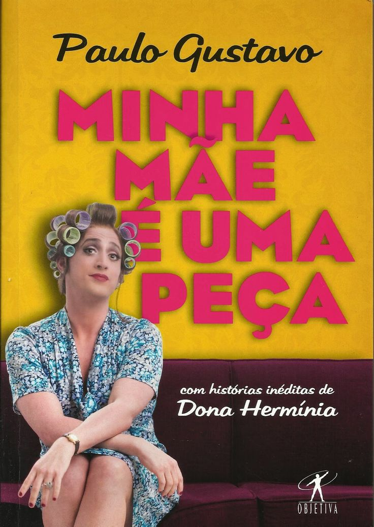 SEMPRE ROMÂNTICA!!: Minha Mãe é uma Peça -  Paulo Gustavo