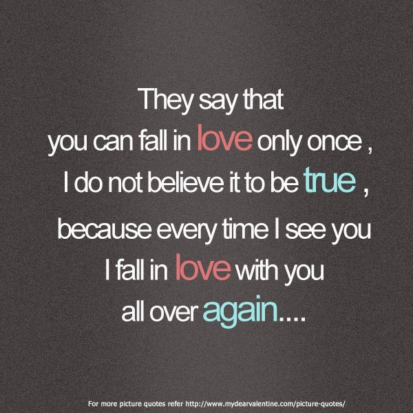 """Falling In Love Quotes: """"They Say That You Can Fall In Love Only Once; I Do Not"""