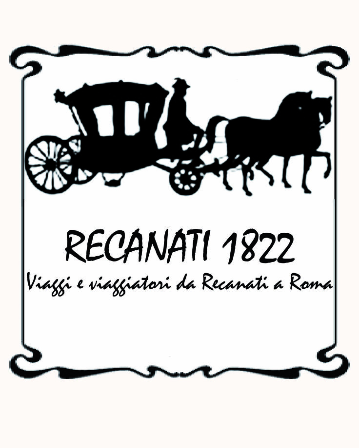 """""""Recanati 1822, viaggi e viaggiatori da Recanati a Roma"""""""