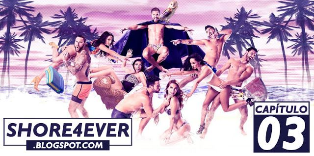 Shore4Ever: MTV Super Shore 2 [ONLINE]: MTV Super Shore 2 - Capítulo 03 [ONLINE]