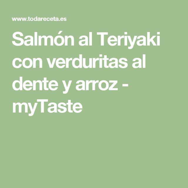 Salmón al Teriyaki con verduritas al dente y arroz - myTaste