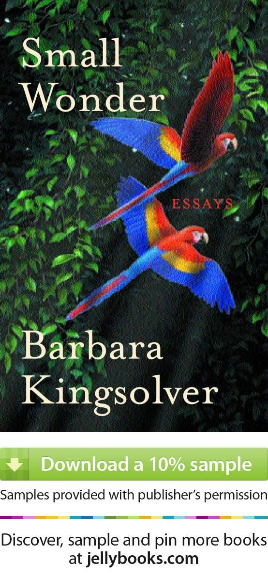 barbara kingsolver essays Barbara kingsolver was born on april 8, 1955 in the rural areas of eastern kentucky she found kentucky particularly limiting during her youth, bel.