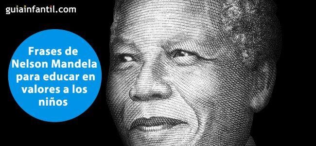 Frases De Nelson Mandela Que Educan A Los Niños En La Paz Y No Violencia En 2020 Frases De Nelson Mandela Nelson Mandela Violencia