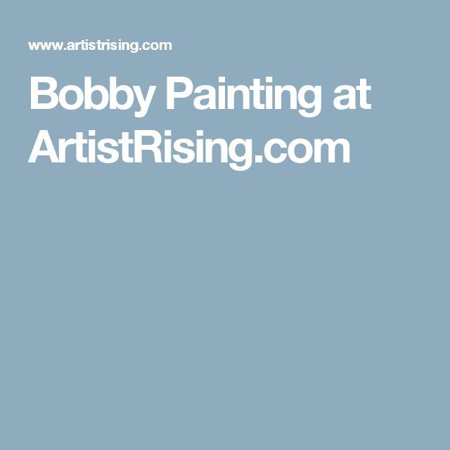 Bobby Painting at ArtistRising.com