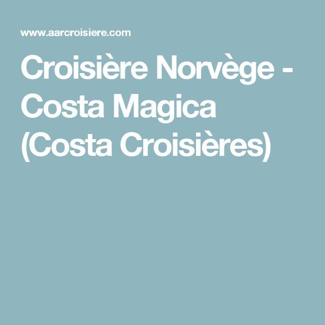 Croisière Norvège - Costa Magica (Costa Croisières)