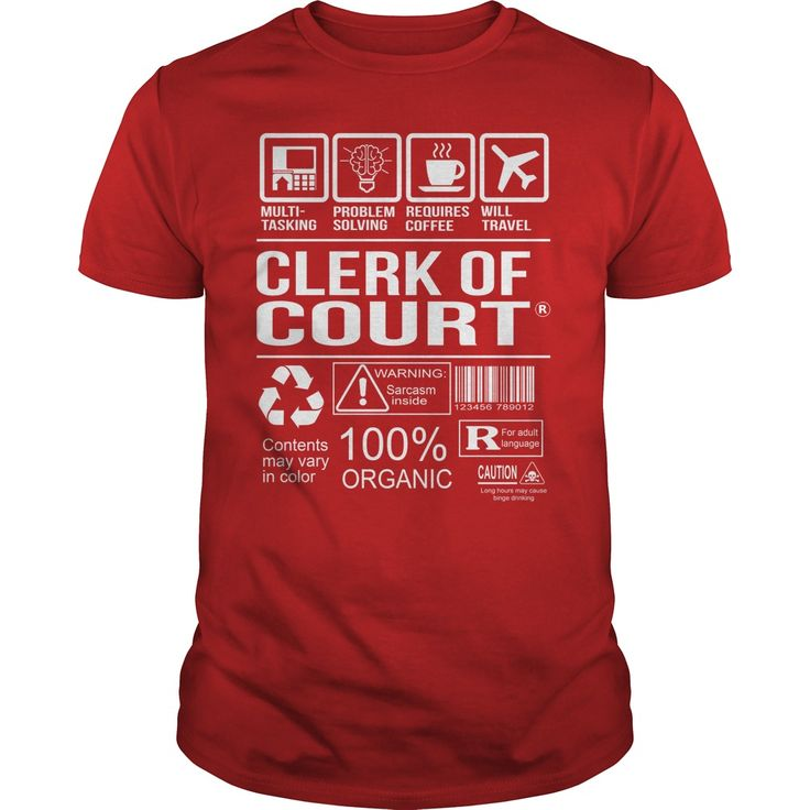 Awesome Tee For ღ ღ Clerk Of Court***How to  ? 1. Select color 2. Click the ADD TO CART button 3. Select your Preferred Size Quantity and Color 4. CHECKOUT! If you want more awesome tees, you can use the SEARCH BOX and find your favorite !!job title