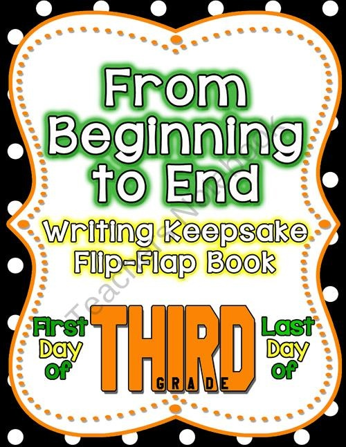 Back to School and End of the Year Flip-Flap Keepsake 3rd Grade from SimplySkilledinSecond on TeachersNotebook.com (22 pages)  - FUN, Interactive, and a great Keepsake for your parents. Have your students create a T-H-I-R-D Grade Flip-Flap Writing Keepsake on the First Day of School and the Last Day of School. Parents will cherish it for years to come!