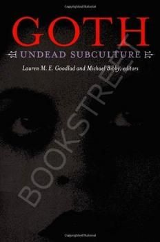 GOTH: UNDEAD SUBCULTURE Goodlad, Bibby