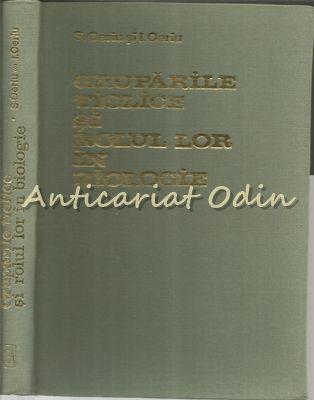 Gruparile Tiolice Si Rolul Lor In Biologie - S. Oeriu, I. Oeriu - Tiraj: 1810 Ex
