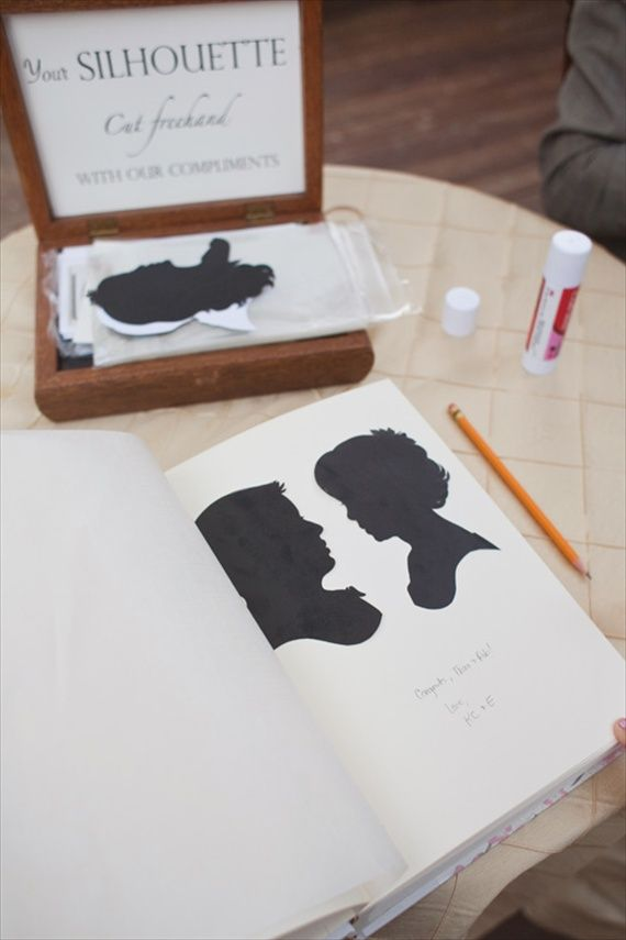 Fun guestbook idea. Hire a silhouette artist and place the cutout pictures in a guestbook to sign.