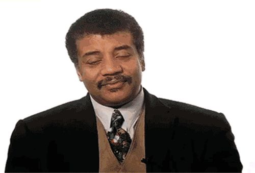 If Neil DeGrasse Tyson isn't your favorite astrophysicist you're wrong and don't talk to me :)
