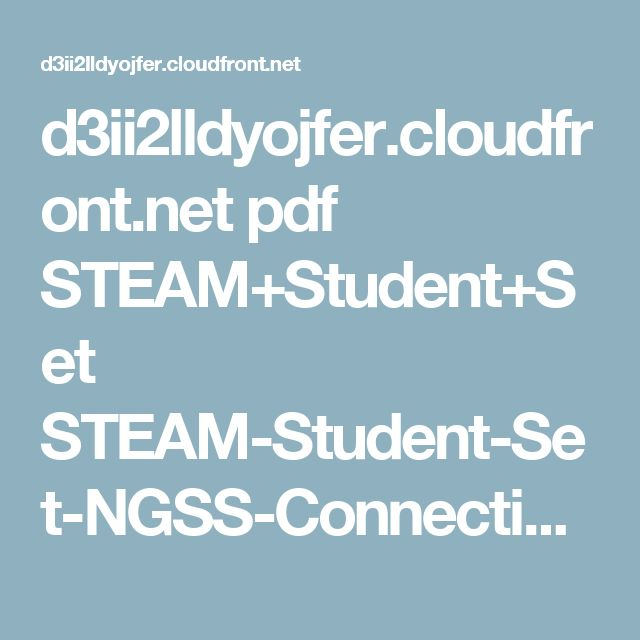 d3ii2lldyojfer.cloudfront.net pdf STEAM+Student+Set STEAM-Student-Set-NGSS-Connections-0.9.pdf