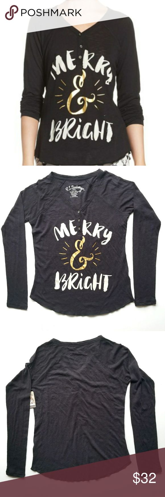 """PJ Salvage Holiday Edition """"Merry & Bright"""" Henley PJ Salvage  Holiday Collection Long Sleeve Printed Henley NWT!  Cozy & ultra soft long sleeve Henley. Black and printed with """"Merry & Bright"""" in white & gold on the front. I have multiple size Small available. These run a little big (meant to be cozy) so will fit a size M comfortably.   Bust: 21"""" Waist: 19"""" Length: 28""""  Save 30% on any bundle of two or more items plus FREE Shipping on all bundles! Check out my closet - most of the items I…"""