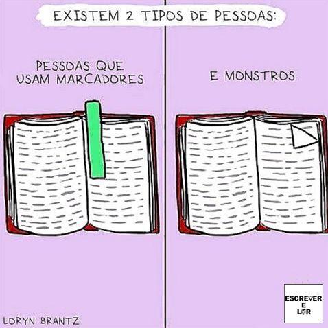 A verdade é que eu sou um monstro... Eu não tenho um marcador, então uso a orelha do livro... eu sou alguém horrível