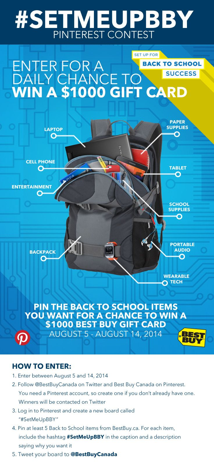 Pin the Back to School items you want for a daily chance to win a $1000 Best Buy gift card. Be sure to include #SetMeUpBBY in the caption and Tweet your board to @BestBuyCanada. Contest runs until August 14, 2014. Click for full contest details. Good luck!