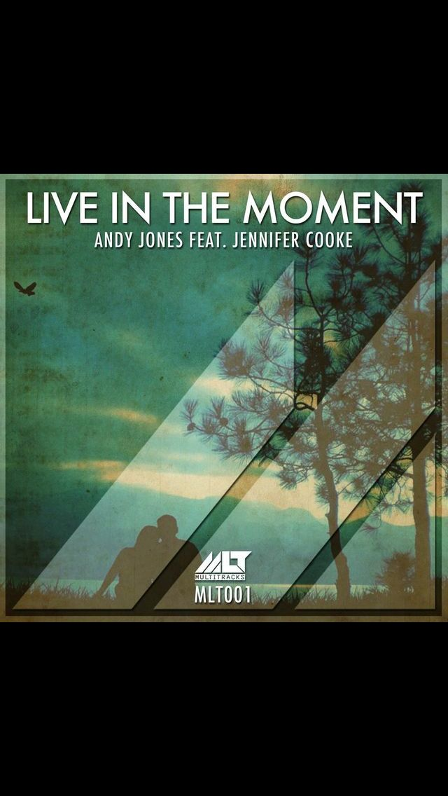 Andy Jones ft. Jennifer Cooke - Live in The Moment #liveinthemoment