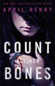Count All Her Bones, by April Henry (released May 2, 2017). Book two of the Girl, Stolen series. Griffin, the teen who helped Cheyenne, who is blind, escape in Girl, Stolen, goes missing right before he's set to testify at his father's trial. Cheyenne sets out to save her former captor in this much-anticipated sequel.