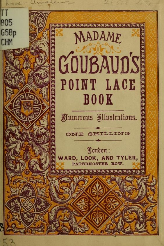 Madame Goubaud's Point Lace Book. In the public domain. Great source for filling stitches for tape lace work such as Romanian Point Lace Crochet