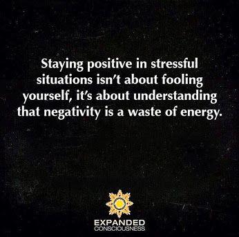 Rimanere positivi in situazioni di stress non è ingannare se stessi, ma comprendere che la negatività è solo un grande spreco di energia.