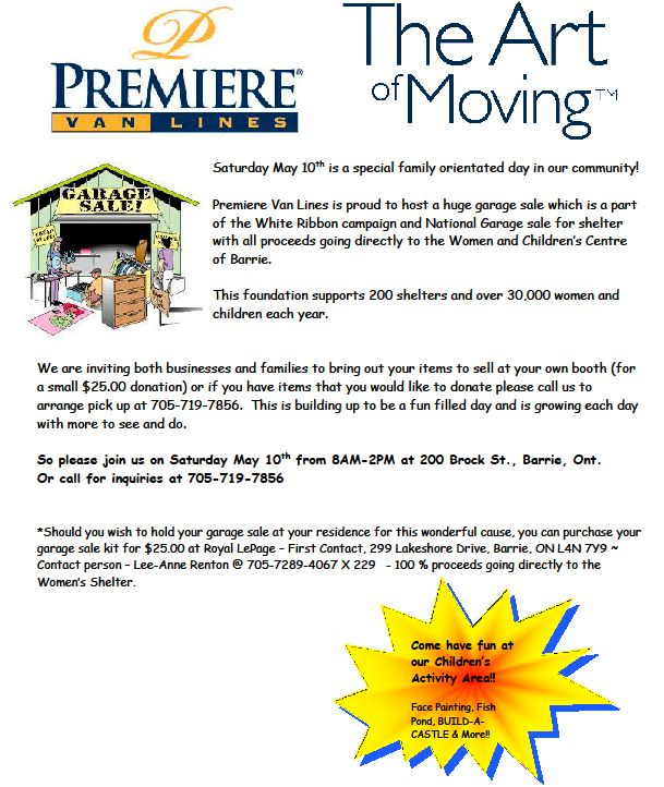Our Premiere Van Lines Barrie branch is hosting a Garage Sale which is a part of the White Ribbon campaign and the National Garage Sale for Women & Children's Centre of Barrie! Hope to see you there!! WHEN: Saturday, May, 10th, 2014, WHERE: Premiere Van Lines Barrie, 200 Brock Street, Barrie, ON, TIME: 8:00AM - 2:00PM