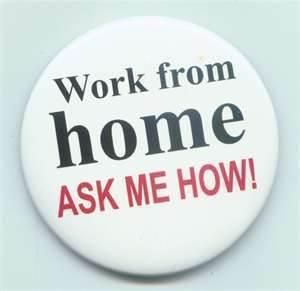 work from home - ask me how
